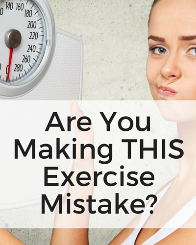 Are You Making This Exercise Mistake