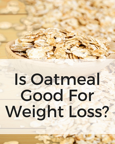 Is Oatmeal Good For Weight Loss_