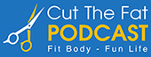 Cut the Fat Weight Loss Blog | Weight Loss Podcast | Diet | Lose Weight Blog | Fat Loss Program | Weight Loss Motivation | Paleo